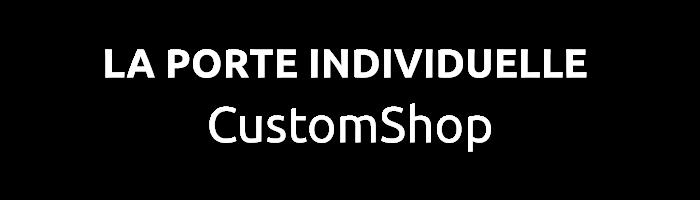 La Porte Individuelle CustomShop