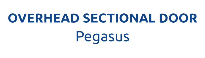THE OVERHEAD SECTIONAL DOOR - PEGASUS
